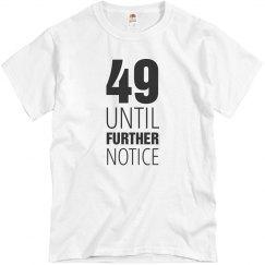 49 until further notice