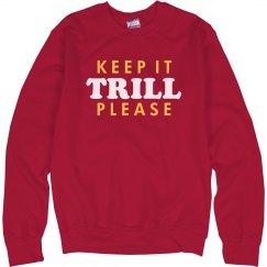 Keep It Trill, Please