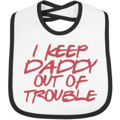 I Keep Daddy Out Of Trouble
