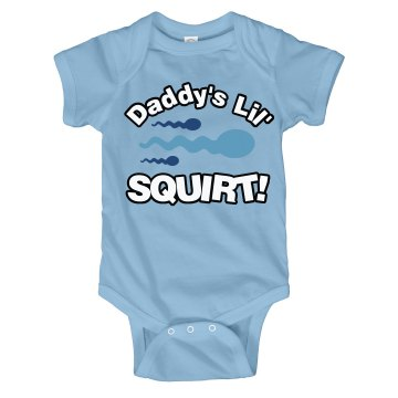 Daddy's Lil' Squirt
