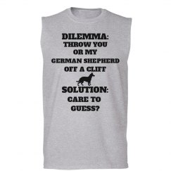 DILEMMA:THROW YOU OR MY GERMAN SHEPHERD OFF A CLIFF