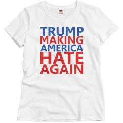 Trump Making America Hate Again