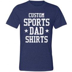 Customize Sports Dad Shirts
