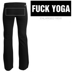 Fuck Yoga Pants