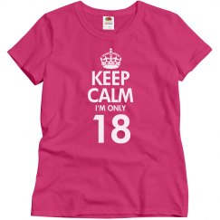 Keep calm I'm only 18
