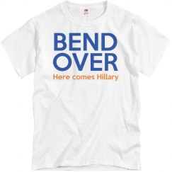 Bend Over Here Comes Hillary