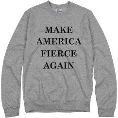 Need To Make America Fierce Again