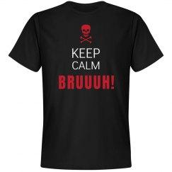 Keep Calm Bruh!