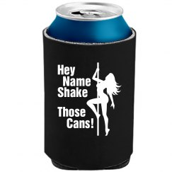 Hey Girl Shake Those Cans