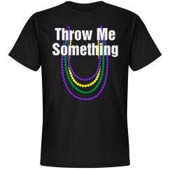 Throw Me Something