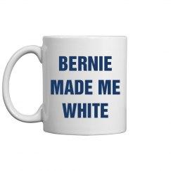Bernie Made Me White Mug