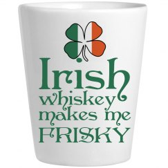 Irish Whiskey Makes Me Frisky