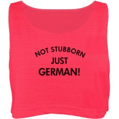 Not stubborn just GERMAN!