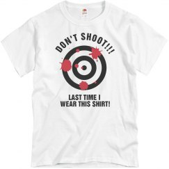 Don't Shoot!!!