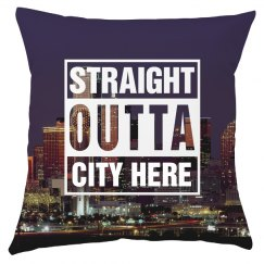 Straight Outta City Pillow