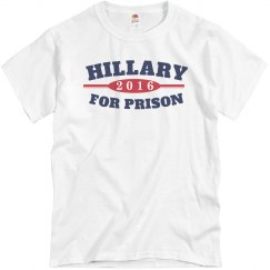 Hillary is for Prison Tee