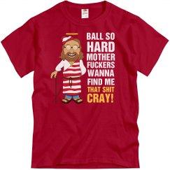 Ball So Hard Jesus