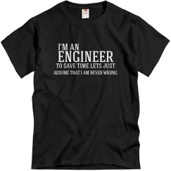 Engineer Is Never Wrong