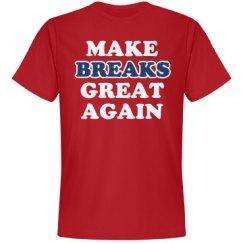 Make Breaks Great Again