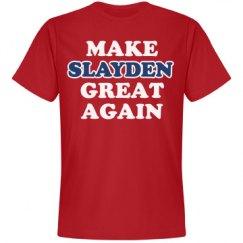 Make Slayden Great Again