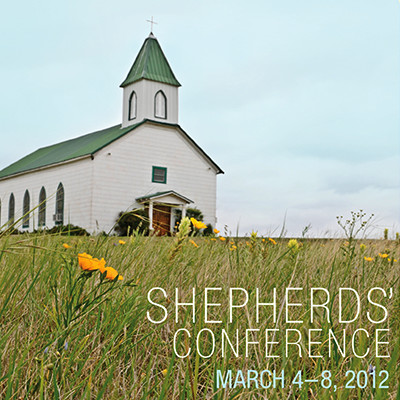 Shepherds' Conference 2012
