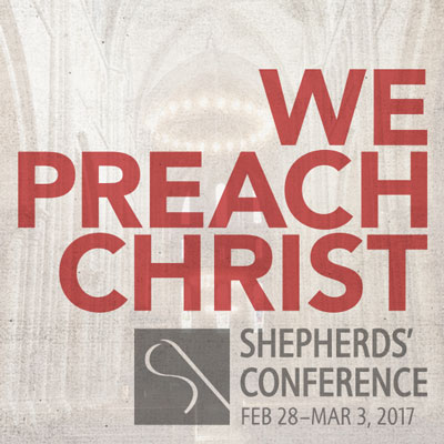 Shepherds' Conference 2017 Coming Soon