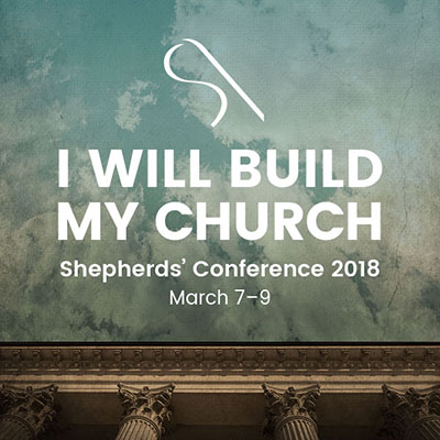 Shepherds' Conference 2018