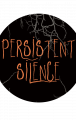persistent silence