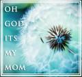 oh_god_its_my_mom