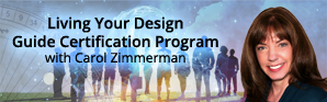 Living Your Design Guide Certification Program with Carol Zimmerman