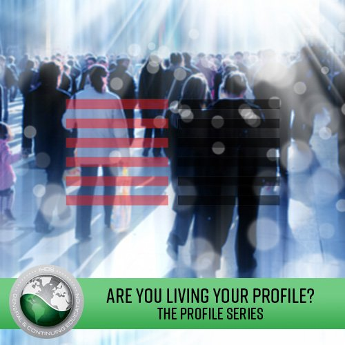 Are you Living Your Profile?  The Profiles' Series - 1st Line Profile