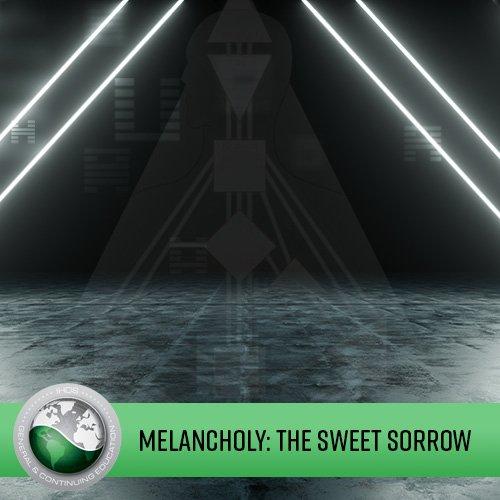 Melancholy: The Sweet Sorrow