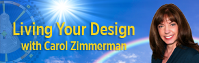 Living Your Design with Carol Zimmerman