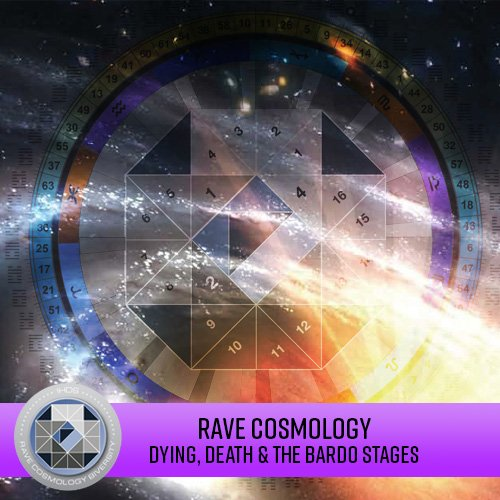 Rave Cosmology - Dying, Death and Bardo