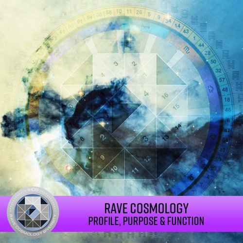 Rave Cosmology - Profile, Purpose and Function