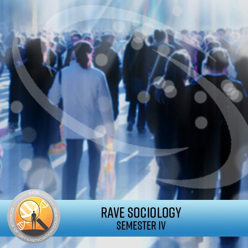 Rave Sociology Program - Semester 4