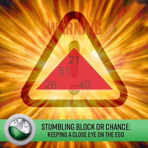 Stumbling Block or Chance -Keeping a Close Eye on the EGO