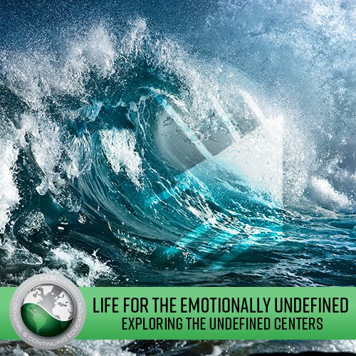 Exploring the Undefined Centers: Life for the Emotionally Undefined