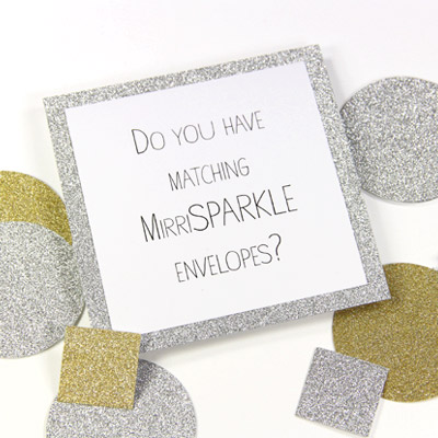 Do you sell MirriSPARKLE glitter envelopes?