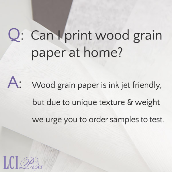FAQ - Can I print wood grain at home?