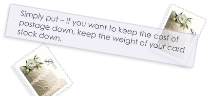 Quote- keep postage down, keep card stock weight down