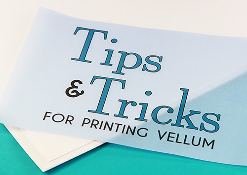 Tips and tricks for printing translucent vellum paper from  LCIPaper.com