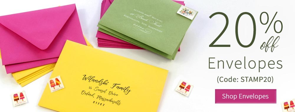20% off Envelopes. Order blank or addressed and printed.