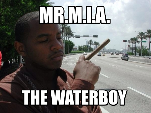 MR.M.I.A. THE WATERBOY