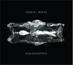 Daniel Wohl's 'Holographic' CD Release and Tour