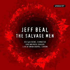 Jeff Beal's latest recording, 'The Salvage Men,' by the Eric Whitacre Singers