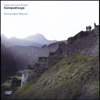 Gabriela Lena Frank's new CD: 'Compadrazgo'