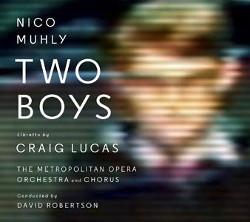 Nico Muhly's 'Two Boys' Metropolitan Opera Recording