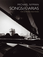 Michael Nyman: Songs & Arias