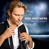 Water Night: New Release from Eric Whitacre